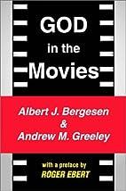 God in the Movies by Albert J. Bergesen