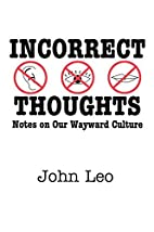 Incorrect Thoughts: Notes on Our Wayward…