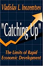 Catching up : the limits of rapid economic…