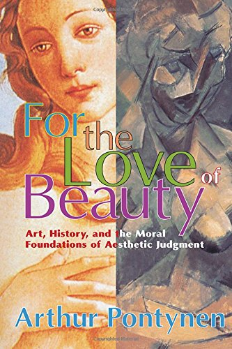 for-the-love-of-beauty-art-history-and-the-moral-foundations-of-aesthetic-judgment