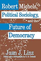Robert Michels, Political Sociology and the…