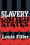 Filler, Louis: Slavery in the United States (American Studies (New Brunswick, N.J.).)