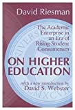 Riesman, David: On Higher Education: The Academic Enterprise in an Era of Rising Student Consumerism