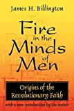 Billington, James H.: Fire in the Minds of Men