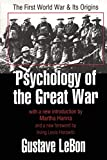 Le Bon, Gustave: Psychology of the Great War: The First World War and Its Origins