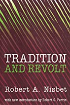 Tradition and Revolt by Robert A. Nisbet