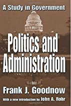 Politics and Administration: A Study in…