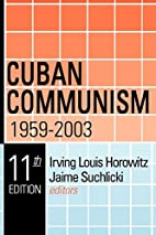 Cuban Communism by Irving Louis Horowitz