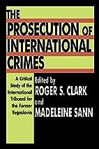 The Prosecution of International Crimes: A…