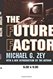 Zey, Michael G.: The Future Factor: Forces Transforming Human Destiny