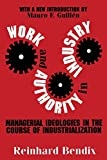 Bendix, Reinhard: Work and Authority in Industry: Managerial Ideologies in the Course of Industrialization