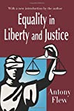 Flew, Antony: Equality in Liberty and Justice