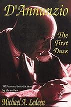 D'Annunzio: the First Duce by Michael Ledeen
