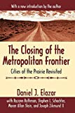 Elazar, Daniel J.: The Closing of the Metropolitan Frontier: Cities of the Prairie Revisited