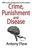 Flew, Antony: Crime, Punishment and Disease