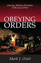 Obeying Orders: Atrocity, Military…