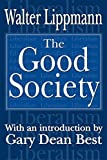 Lippmann, Walter: The Good Society