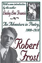 Robert Frost : an adventure in poetry,…