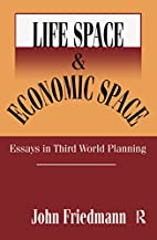 Life Space and Economic Space: Third World…