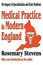 Medical Practice in Modern England: The…