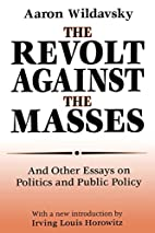The revolt against the masses, and other…