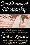 Rossiter, Clinton Lawrence: Constitutional Dictatorship: Crisis Government in the Modern Democracies