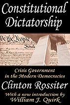 Constitutional Dictatorship: Crisis…