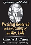 Beard, Charles A.: President Roosevelt and the Coming of the War, 1941: Appearances and Realities