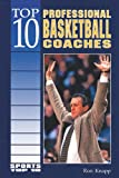 Knapp, Ron: Top 10 Professional Basketball Coaches (Sports Top 10)