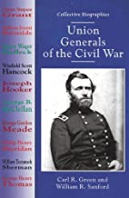 Union Generals of the Civil War (Collective…