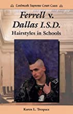 Ferrell V. Dallas I.S.D.: Hairstyles in…