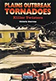 Sherrow, Victoria: Plains Outbreak Tornadoes: Killer Twisters (American Disasters)