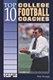 Knapp, Ron: Top 10 College Football Coaches (Sports Top 10)