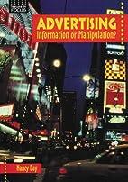 Advertising: Information or Manipulation?…