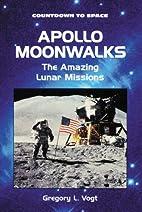 Apollo Moonwalks: The Amazing Lunar Missions…