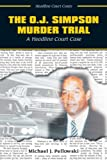 Pellowski, Michael J.: The O.J. Simpson Murder Trial (Headline Court Cases)