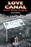 Sherrow, Victoria: Love Canal: Toxic Waste Tragedy (American Disasters)