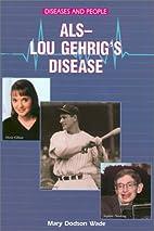 ALS: Lou Gehrig's Disease (Diseases and…
