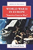 "Stein, R. Conrad: World War II in Europe: ""America Goes to War"