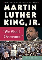Martin Luther King, Jr.: We Shall Overcome…