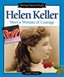 Ford, Carin T.: Helen Keller: Meet a Woman of Courage