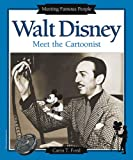 Ford, Carin T.: Walt Disney: Meet the Cartoonist (Meeting Famous People)
