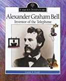 Ford, Carin T.: Alexander Graham Bell: Inventor of the Telephone