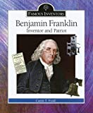Ford, Carin T.: Benjamin Franklin: Inventor and Patriot (Famous Inventors)