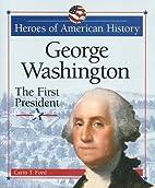 George Washington: The First President…