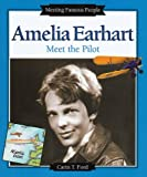 Ford, Carin T.: Amelia Earhart: Meet the Pilot (Meeting Famous People)
