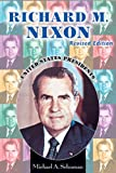 Schuman, Michael A.: Richard M. Nixon (United States Presidents (Enslow))