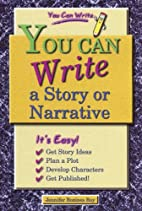 You Can Write a Story or Narrative by…