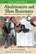 Abolitionists and Slave Resistance: Breaking…