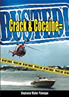 Crack & Cocaine = Busted! by Stephanie Maher…